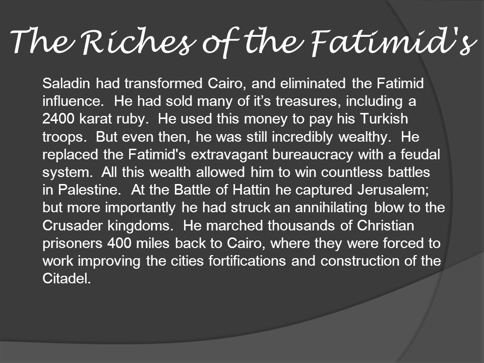The Riches of the Fatimid s