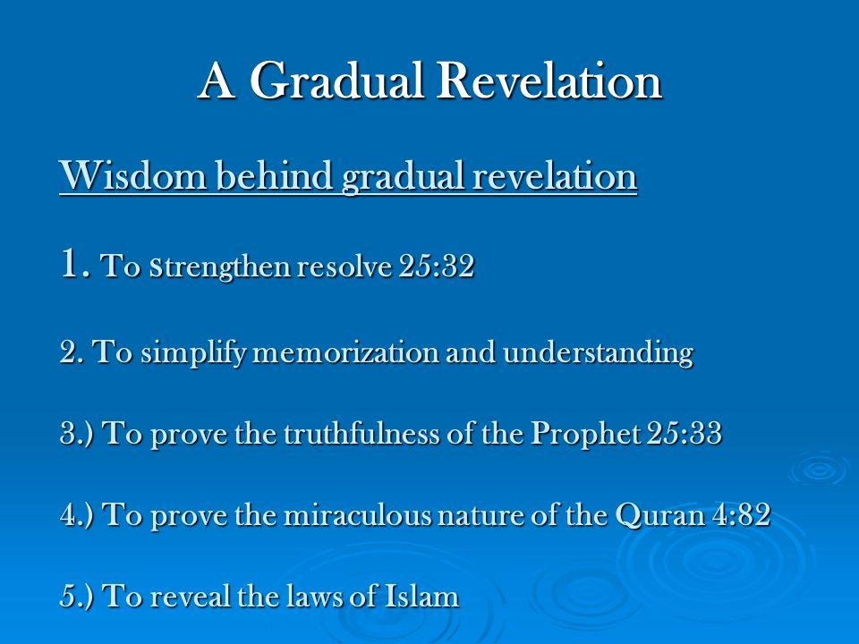 A Gradual Revelation Wisdom behind gradual revelation