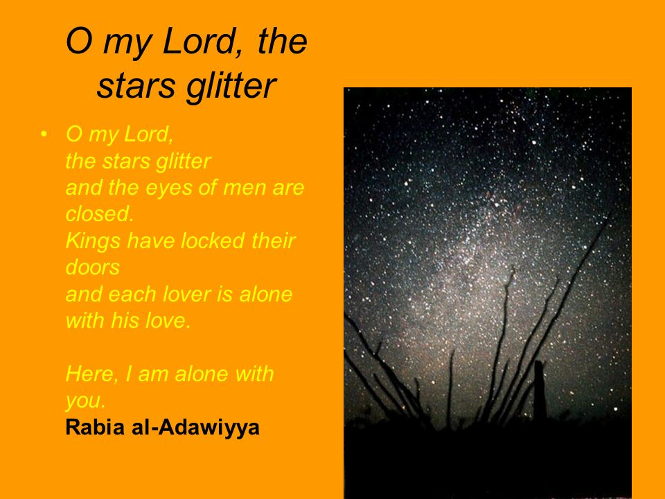 O my Lord, the stars glitter