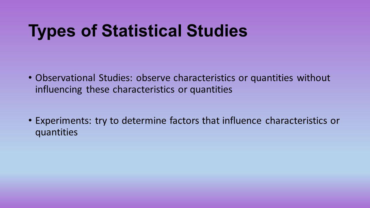 Types of Statistical Studies