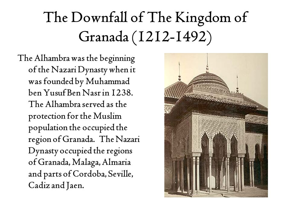 The Downfall of The Kingdom of Granada (1212-1492)
