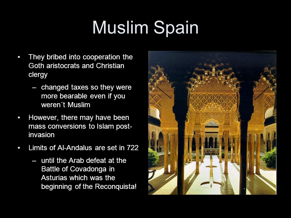 Muslim Spain They bribed into cooperation the Goth aristocrats and Christian clergy.