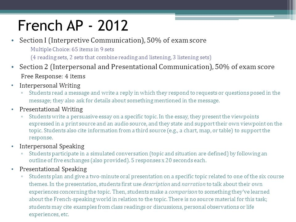 Curriculum Design French AP - 2012. Section I (Interpretive Communication), 50% of exam score. Multiple Choice: 65 items in 9 sets.
