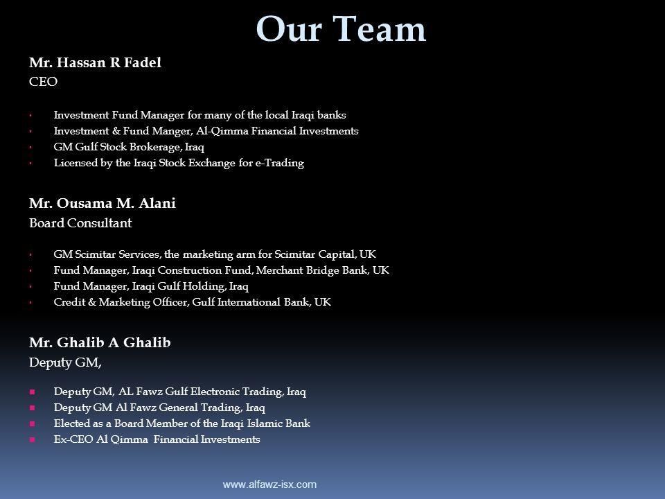 Our Team Mr. Hassan R Fadel Mr. Ousama M. Alani Mr. Ghalib A Ghalib