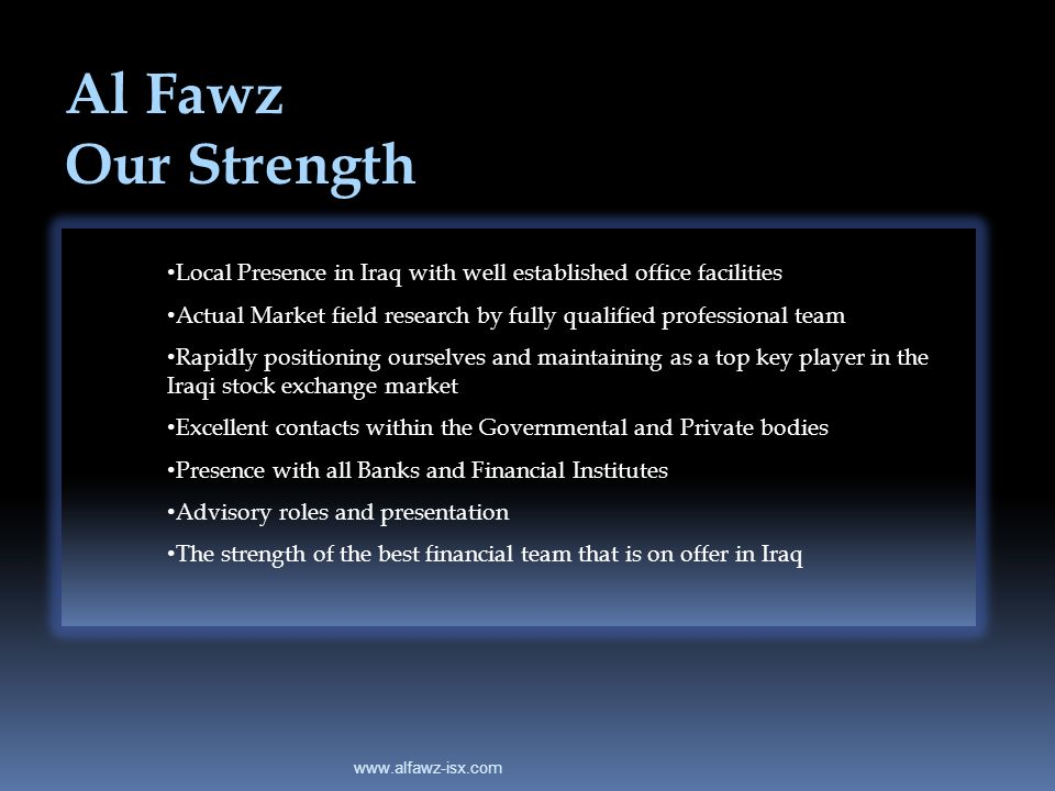 Al Fawz Our Strength. Local Presence in Iraq with well established office facilities.