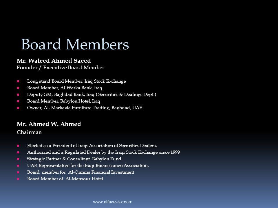 Board Members Mr. Waleed Ahmed Saeed Mr. Ahmed W. Ahmed