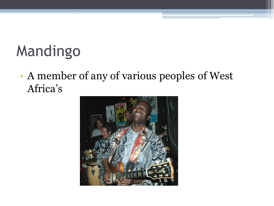 Mandingo A member of any of various peoples of West Africa's