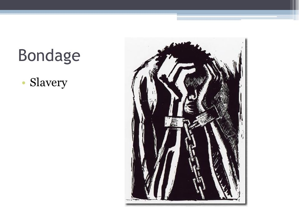 Bondage Slavery