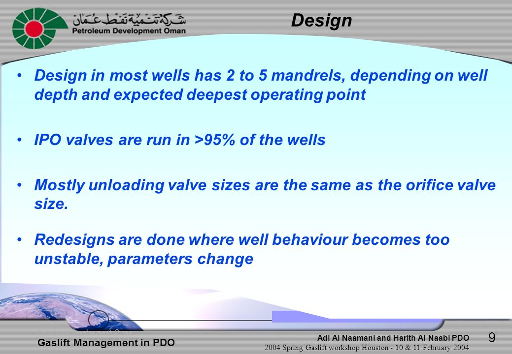 Design Design in most wells has 2 to 5 mandrels, depending on well depth and expected deepest operating point.