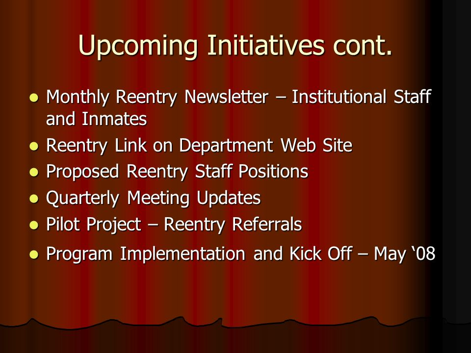 Upcoming Initiatives cont.
