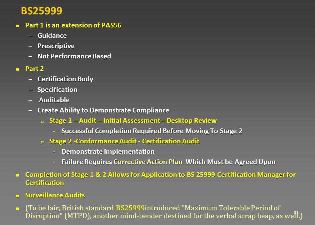 BS25999 Part 1 is an extension of PAS56 Guidance Prescriptive