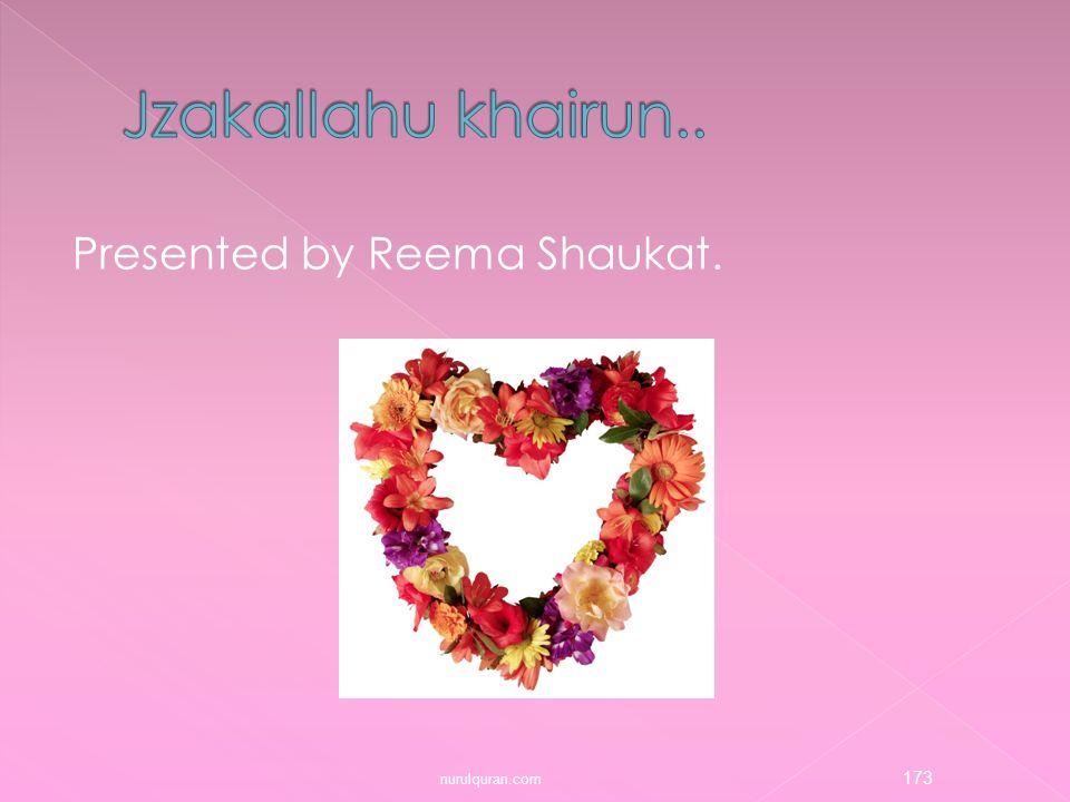 Jzakallahu khairun.. Presented by Reema Shaukat. nurulquran.com