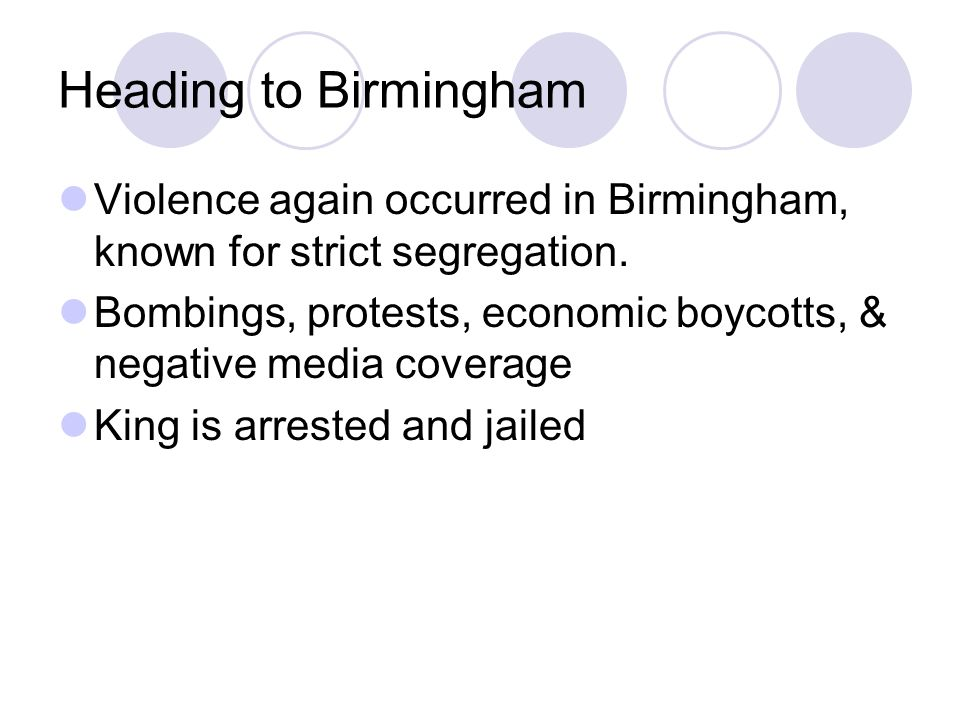 Heading to Birmingham Violence again occurred in Birmingham, known for strict segregation.