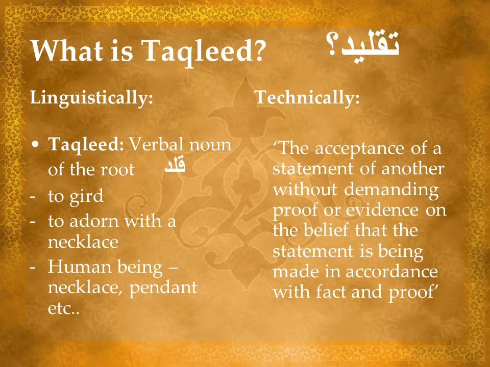 What is Taqleed تقليد؟ Linguistically:
