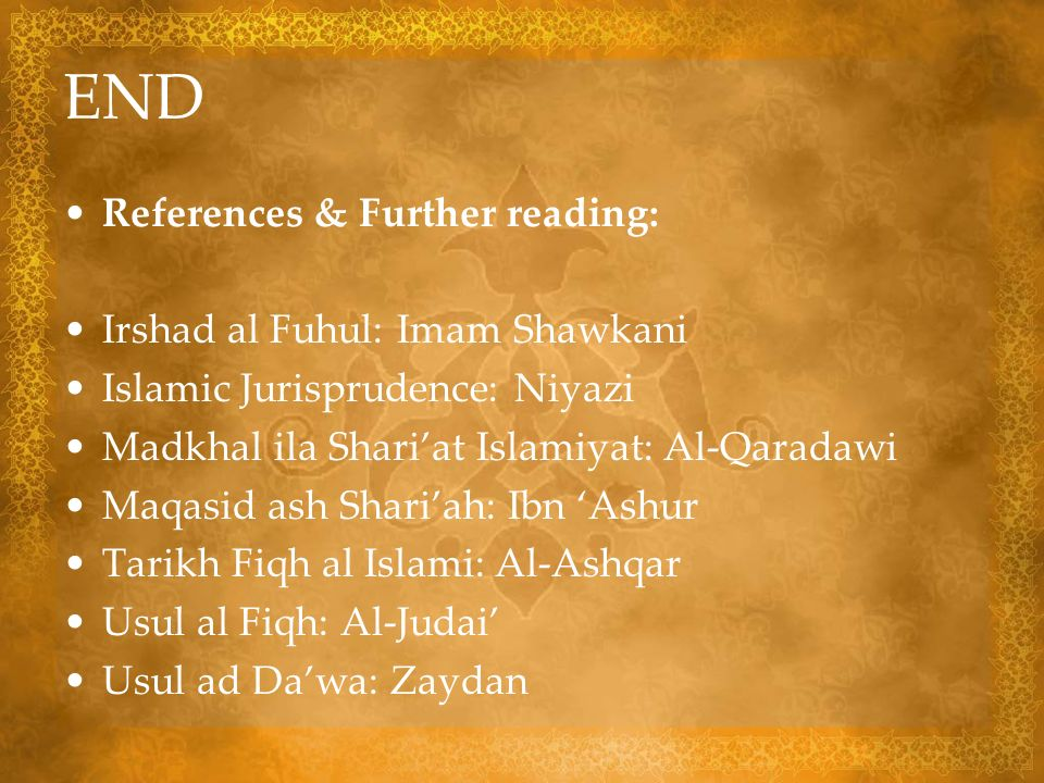 END References & Further reading: Irshad al Fuhul: Imam Shawkani