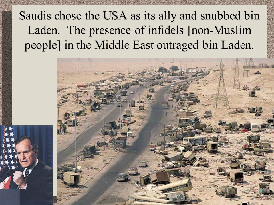 Saudis chose the USA as its ally and snubbed bin Laden
