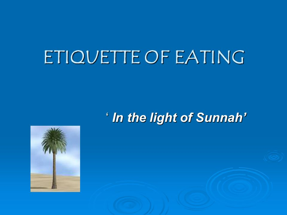 ETIQUETTE OF EATING ' In the light of Sunnah'