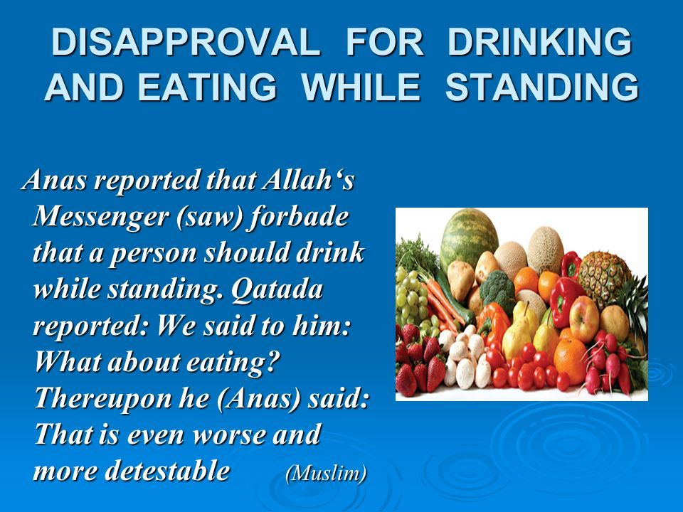 DISAPPROVAL FOR DRINKING AND EATING WHILE STANDING