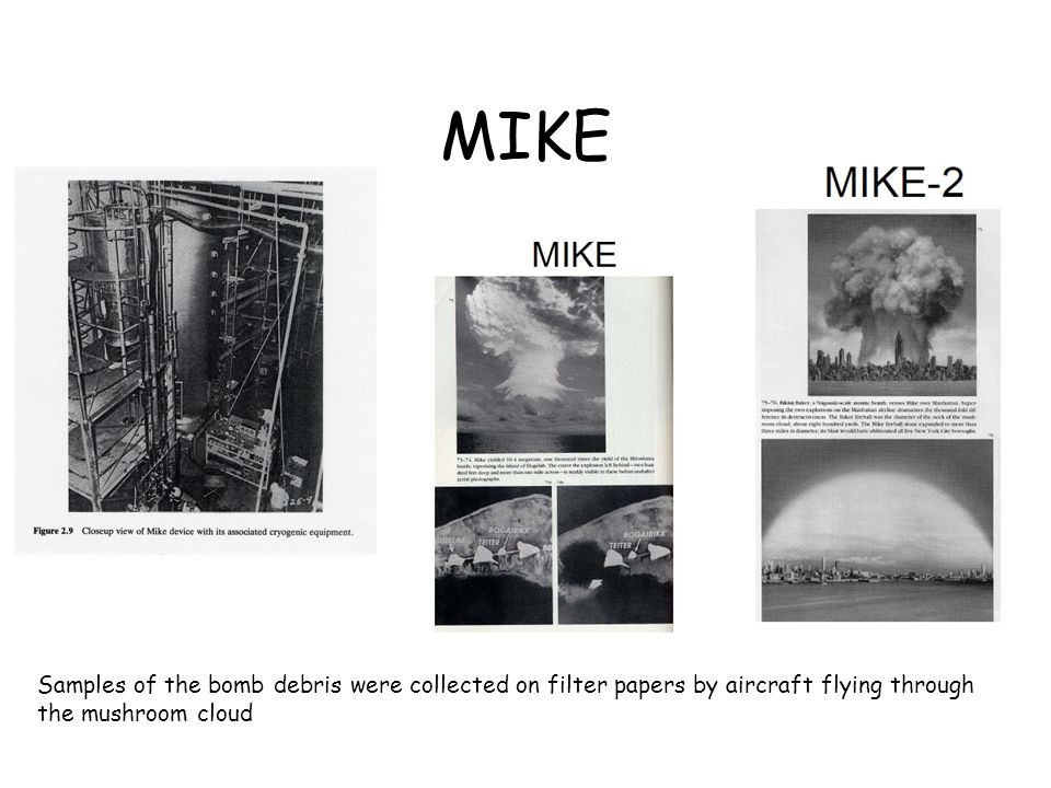 MIKE Samples of the bomb debris were collected on filter papers by aircraft flying through.