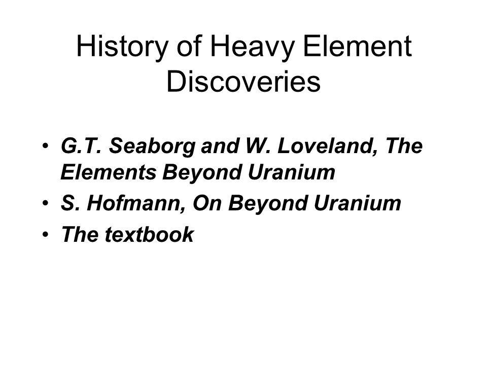History of Heavy Element Discoveries