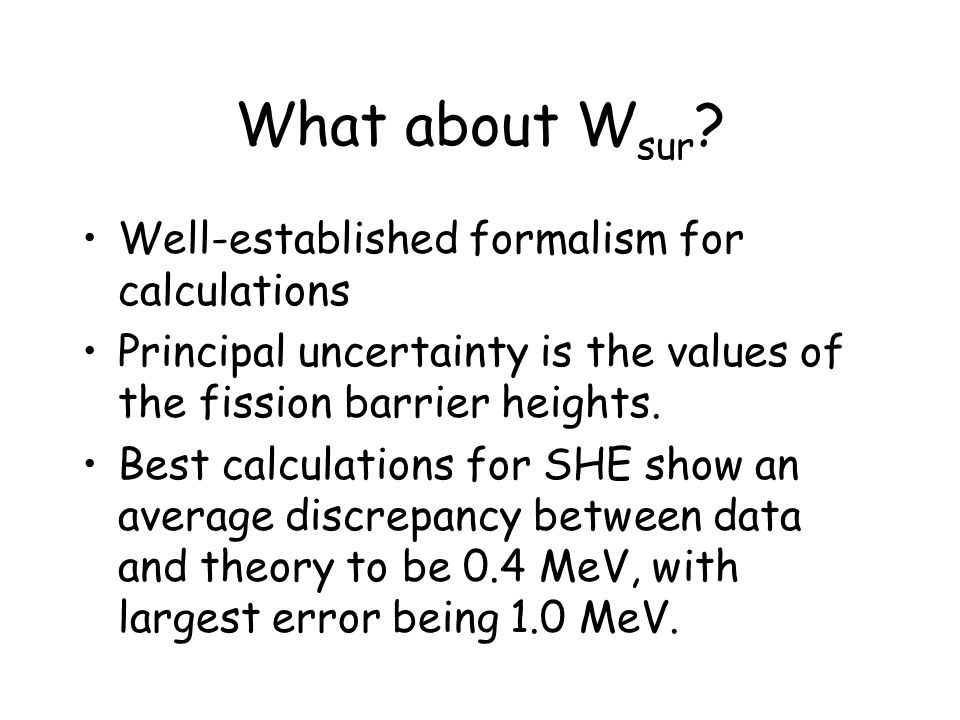 What about Wsur Well-established formalism for calculations