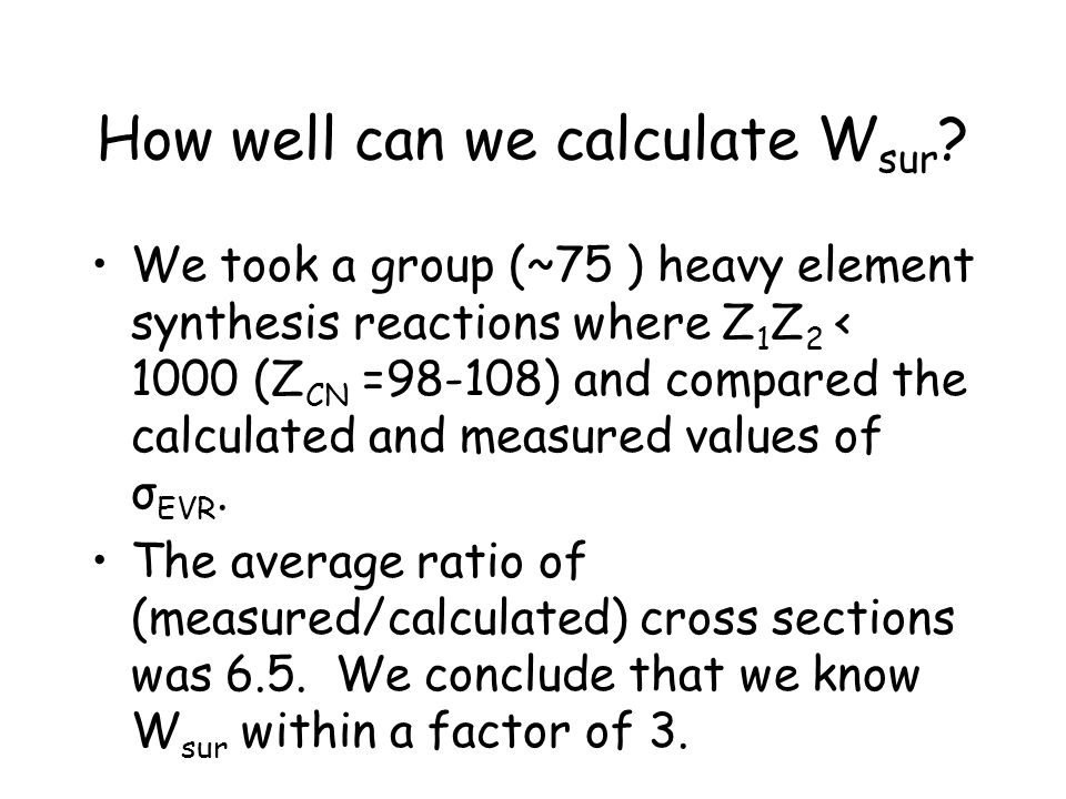 How well can we calculate Wsur