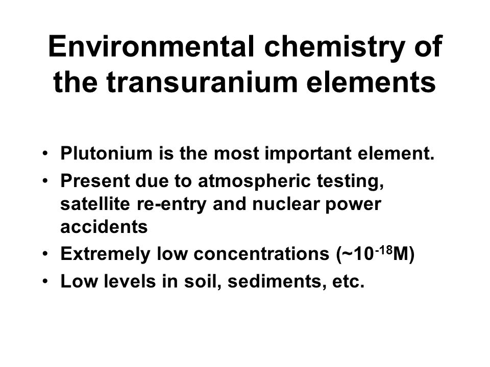 Environmental chemistry of the transuranium elements