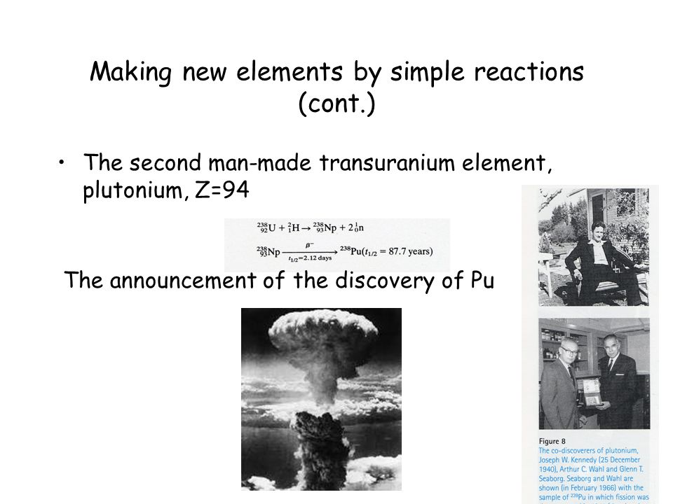 Making new elements by simple reactions (cont.)