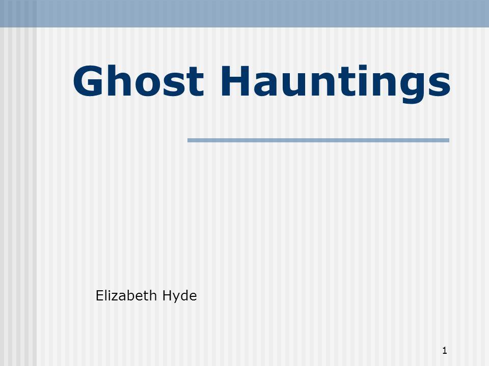 Ghost Hauntings Elizabeth Hyde