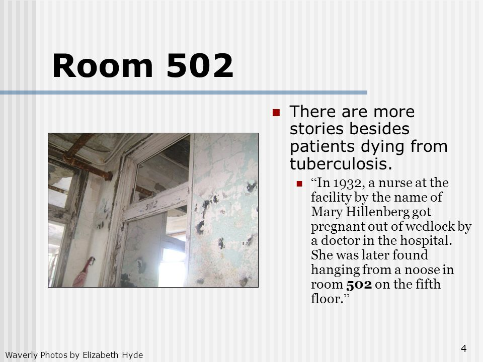 Room 502 There are more stories besides patients dying from tuberculosis.