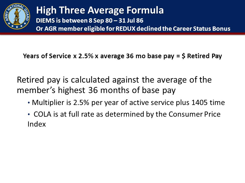Years of Service x 2.5% x average 36 mo base pay = $ Retired Pay