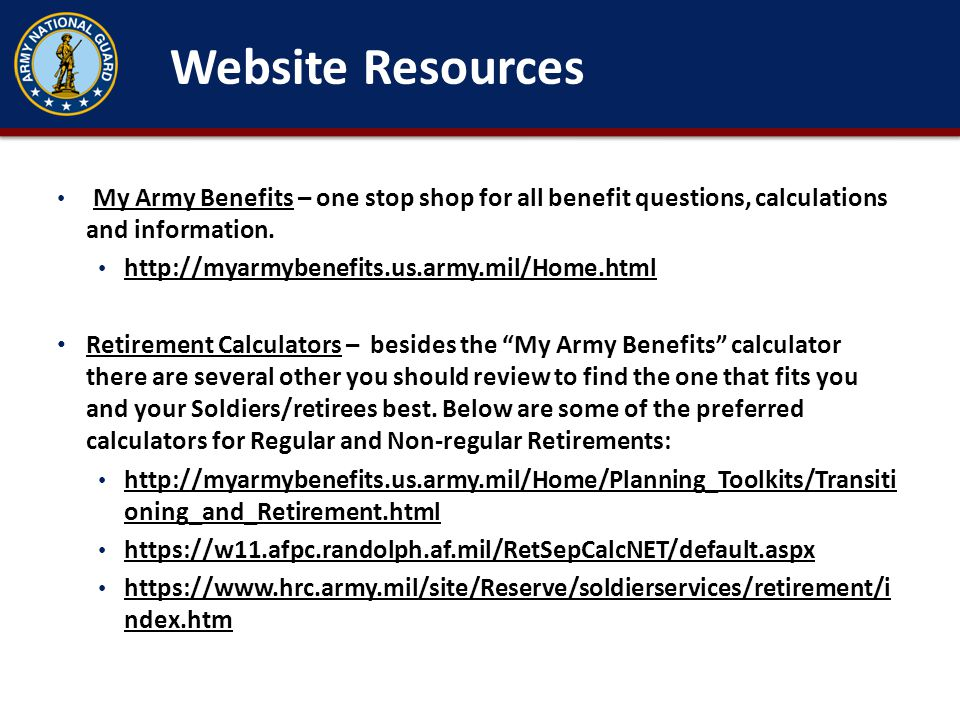 Website Resources http://myarmybenefits.us.army.mil/Home.html