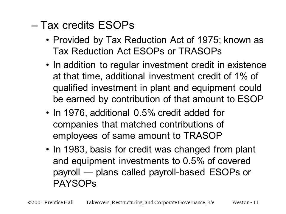 Tax credits ESOPs Provided by Tax Reduction Act of 1975; known as Tax Reduction Act ESOPs or TRASOPs.