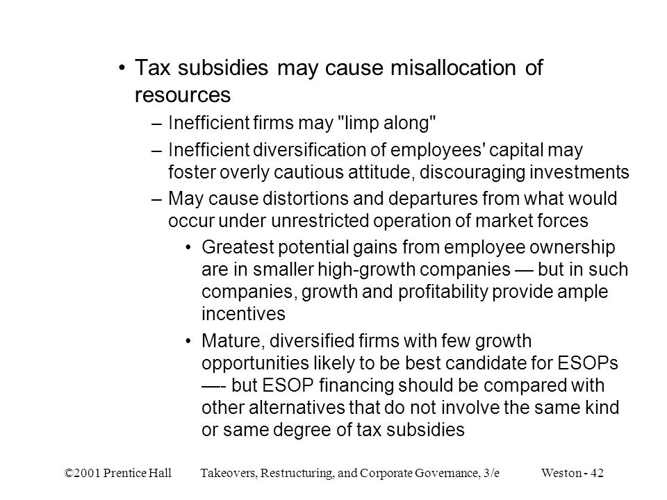 Tax subsidies may cause misallocation of resources