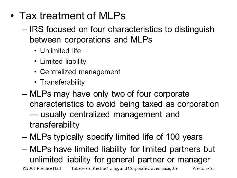 Tax treatment of MLPs IRS focused on four characteristics to distinguish between corporations and MLPs.