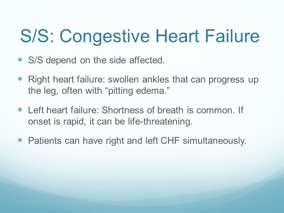 S/S: Congestive Heart Failure