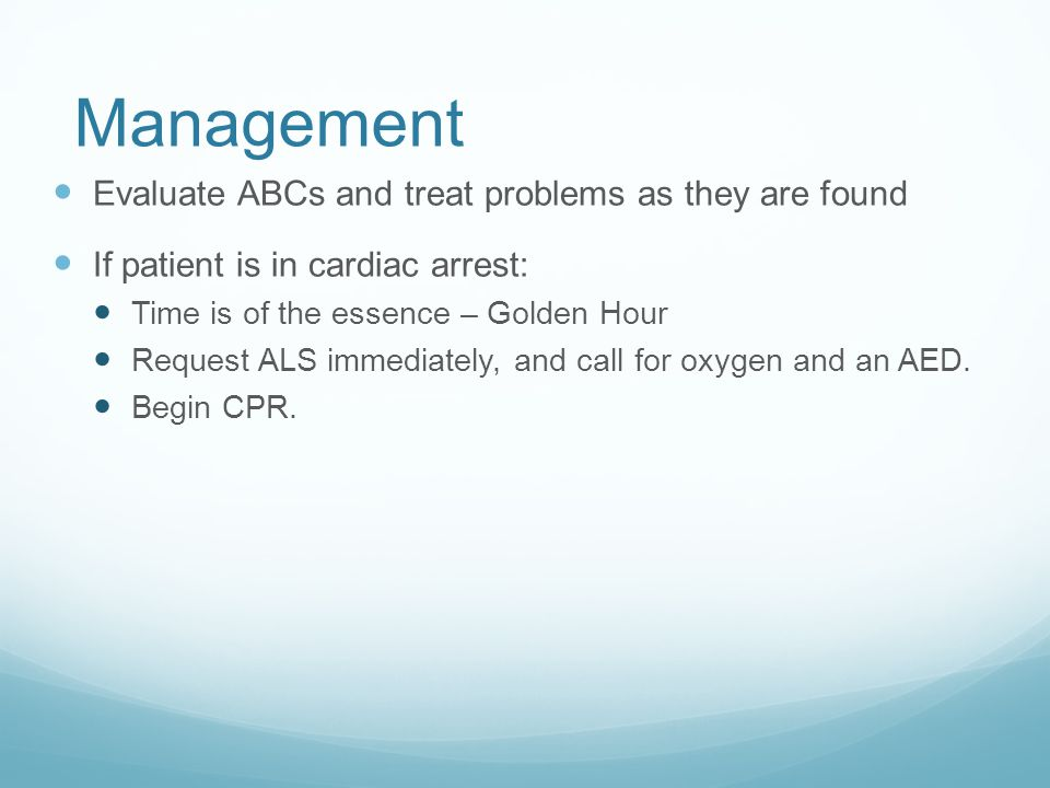 Management Evaluate ABCs and treat problems as they are found