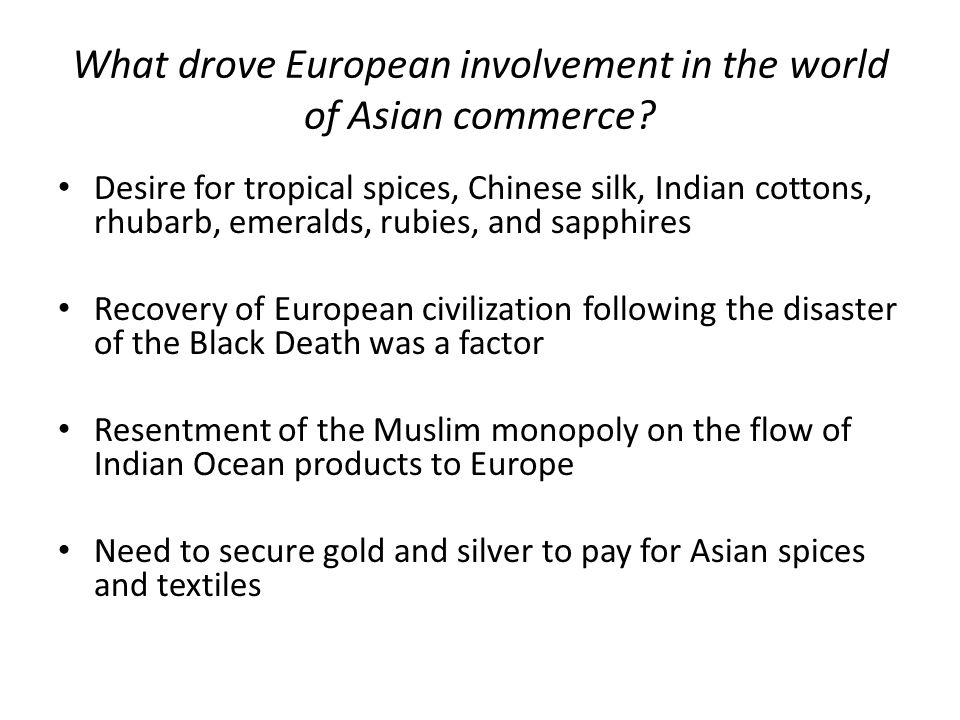 What drove European involvement in the world of Asian commerce