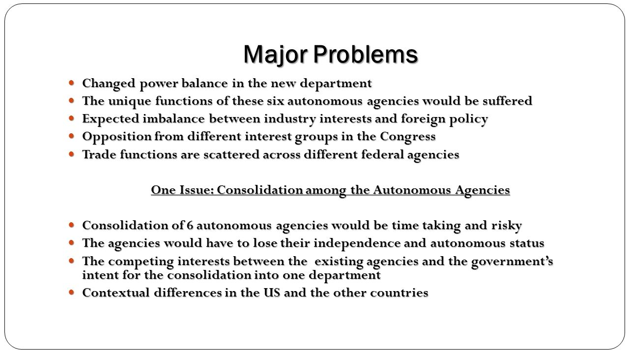 One Issue: Consolidation among the Autonomous Agencies