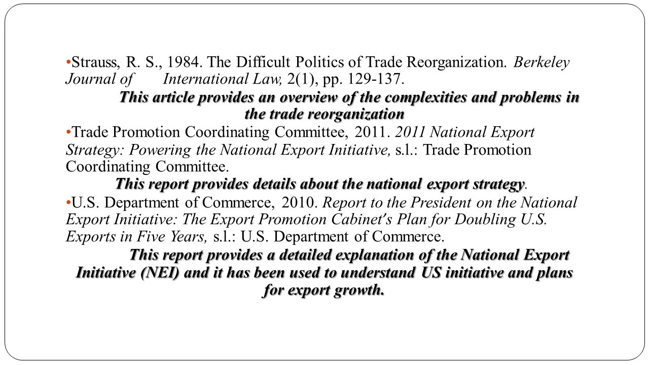 Strauss, R. S. , 1984. The Difficult Politics of Trade Reorganization