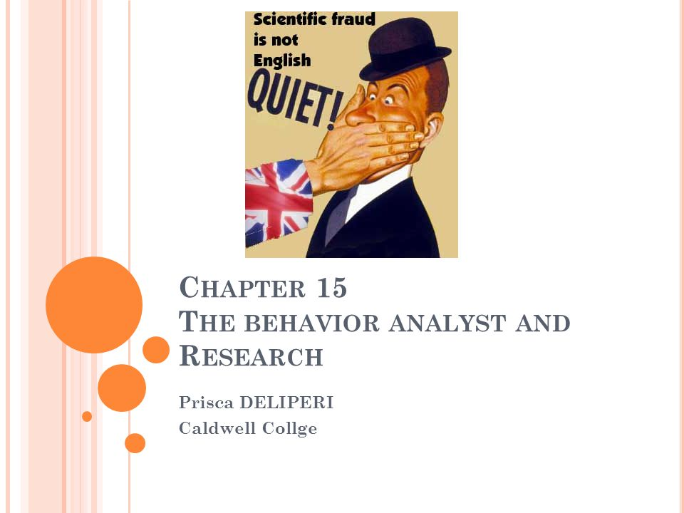 Chapter 15 The behavior analyst and Research