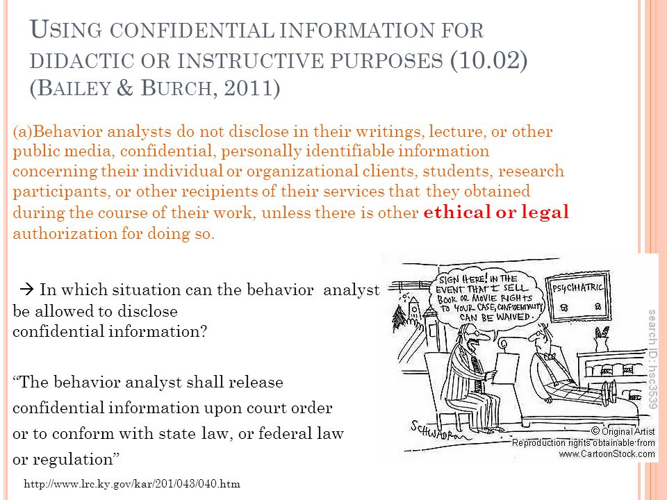 Using confidential information for didactic or instructive purposes (10.02) (Bailey & Burch, 2011)