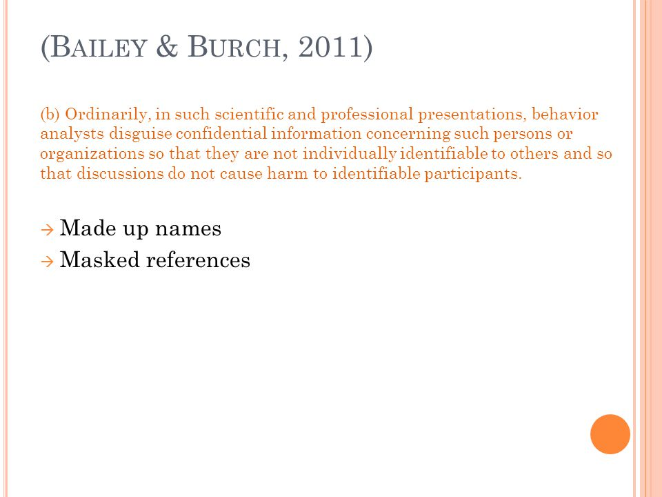 (Bailey & Burch, 2011) Made up names Masked references