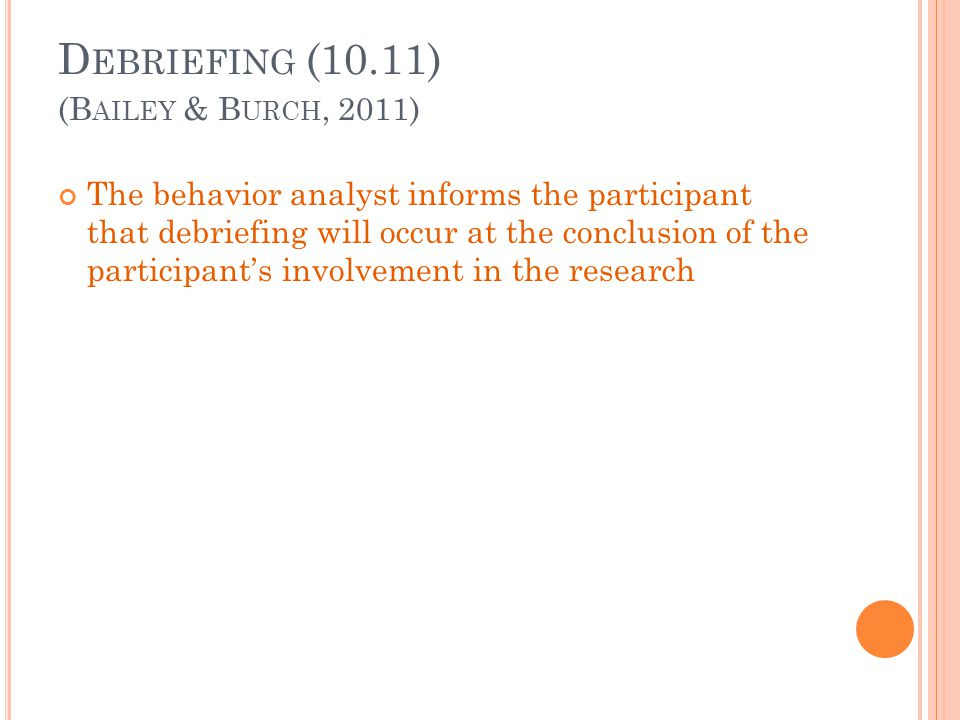 Debriefing (10.11) (Bailey & Burch, 2011)