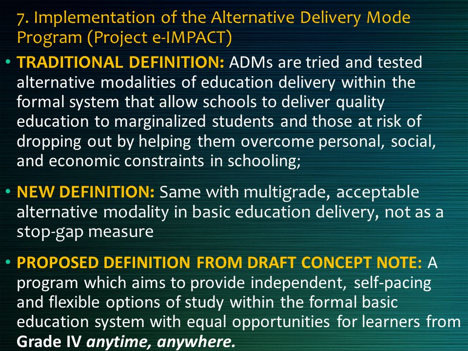 7. Implementation of the Alternative Delivery Mode Program (Project e-IMPACT)