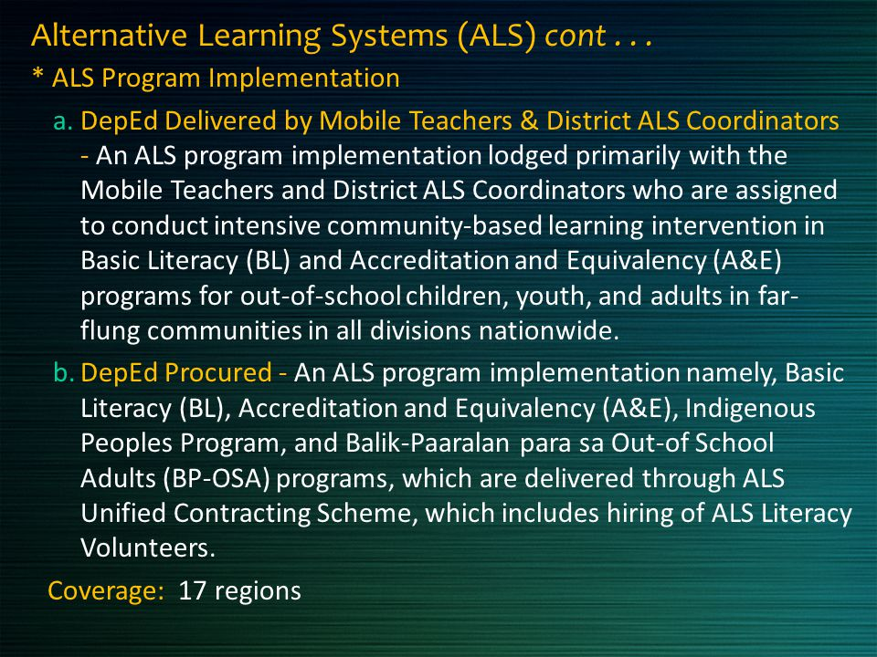 Alternative Learning Systems (ALS) cont . . .