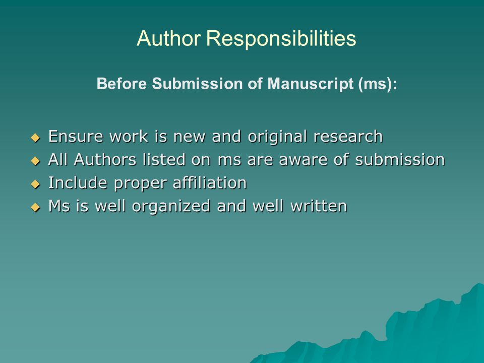 Author Responsibilities Before Submission of Manuscript (ms):
