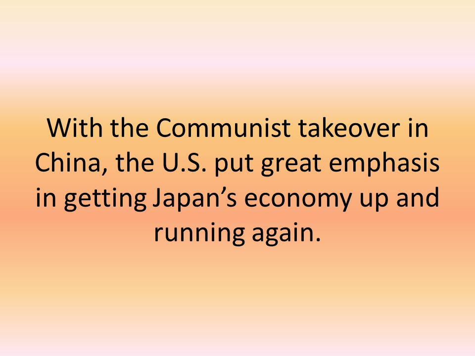With the Communist takeover in China, the U. S