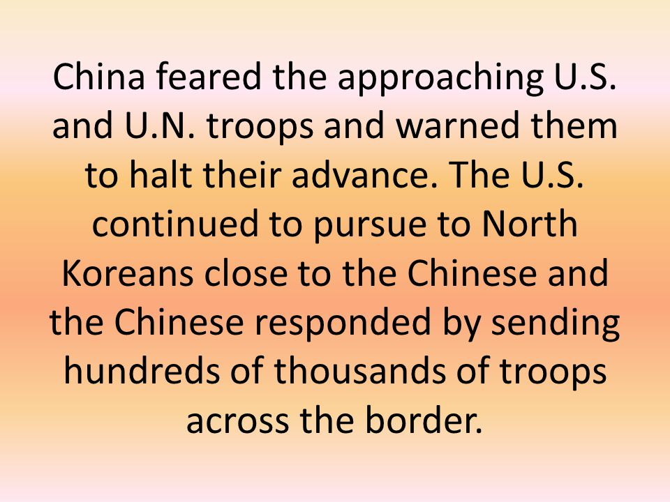 China feared the approaching U. S. and U. N