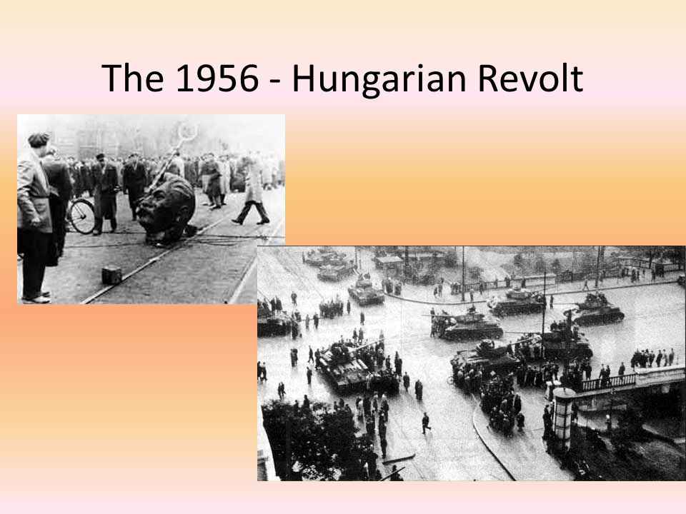The 1956 - Hungarian Revolt